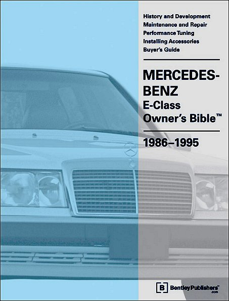 Mercedes-Benz E-Class (W124) Owner's Bible 1986-1995: Maintenance,