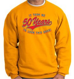 Image of 50th Birthday Sweatshirt 50 Fifty Years To Look This Good Sweat Shirt