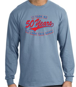 Image of 50th Birthday Shirt 50 Fifty Years To Look This Good Long Sleeve Shirt