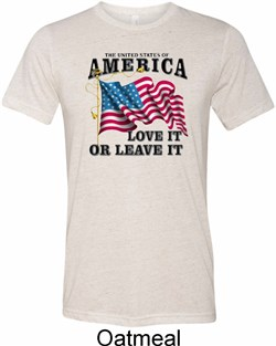 America Love It or Leave It Mens Tri Blend Crewneck Shirt
