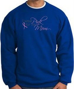 Image of Breast Cancer Sweatshirt I Wear Pink For My Mom Royal