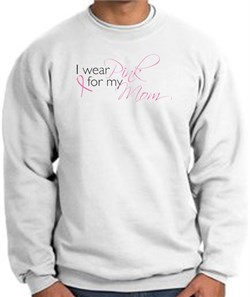 Image of Breast Cancer Sweatshirt I Wear Pink For My Mom White