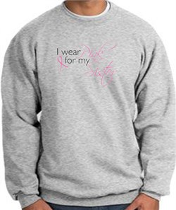 Image of Breast Cancer Sweatshirt I Wear Pink For My Sister Grey Sweat Shirt