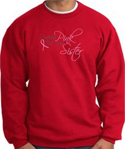 Image of Breast Cancer Sweatshirt I Wear Pink For My Sister Red