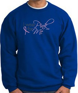 Image of Breast Cancer Awareness Sweatshirt - I Wear Pink For Me Adult Royal