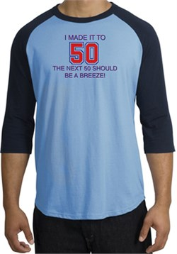 Image of 50th Birthday Shirt I Made It To 50 Raglan Shirt Carolina Blue/Navy