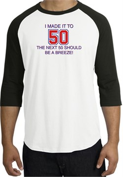 Image of 50th Birthday Shirt I Made It To 50 Raglan Shirt White/Black