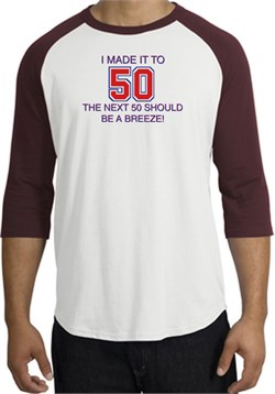 Image of 50th Birthday Shirt I Made It To 50 Raglan Shirt White/Maroon
