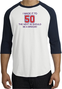 Image of 50th Birthday Shirt I Made It To 50 Raglan Shirt White/Navy