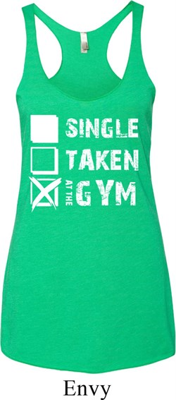 Ladies Tanktop Single Taken At The Gym Tri Blend Racerback Tank Top