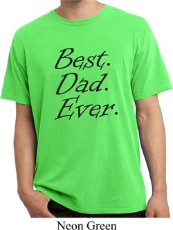 Mens Dad Shirt Best Dad Ever Black Print Pigment Dyed Tee T-Shirt