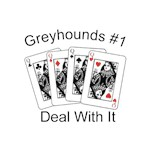 Greyhound T-Shirt #1 Deal With It