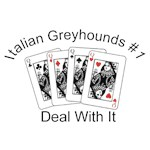 Italian Greyhound T-Shirt #1 Deal With It