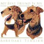 Airedale Terrier T-Shirt My Best Friend Is