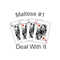 Maltese T-Shirt - #1 Deal With It