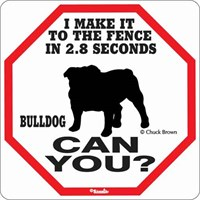 Bulldog 2.8 Seconds Fence Sign