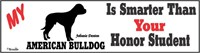 American Bulldog Bumper Sticker Honor Student