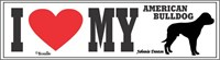 American Bulldog Bumper Sticker I Love My