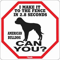 American Bulldog 2.8 Seconds Fence Sign