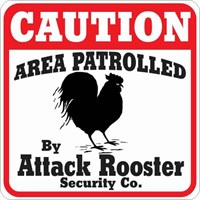 Rooster Attack Sign
