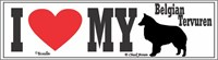 Belgian Tervuren Bumper Sticker I Love My