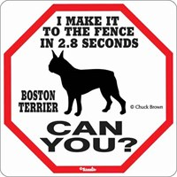 Boston Terrier 2.8 Seconds Fence Sign