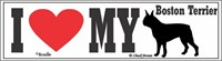 Boston Terrier Bumper Sticker I Love My