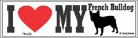 French Bulldog Bumper Sticker I Love My