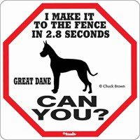 Great Dane 2.8 Seconds Fence Sign