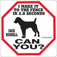 Jack Russell Terrier 2.8 Seconds Fence Sign