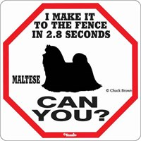 Maltese 2.8 Seconds Fence Sign