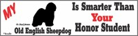 Old English Sheepdog Honor Student Bumper Sticker