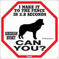 Siberian Husky 2.8 Seconds Fence Sign